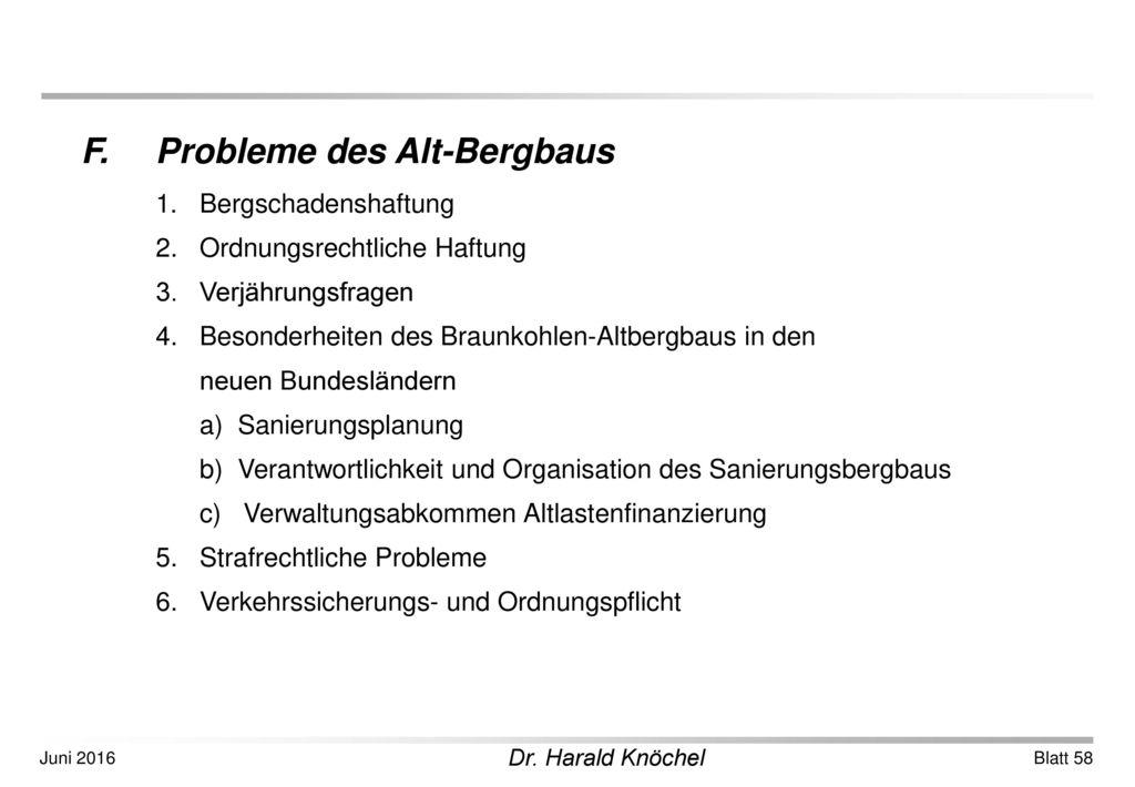 F. Probleme des Alt-Bergbaus