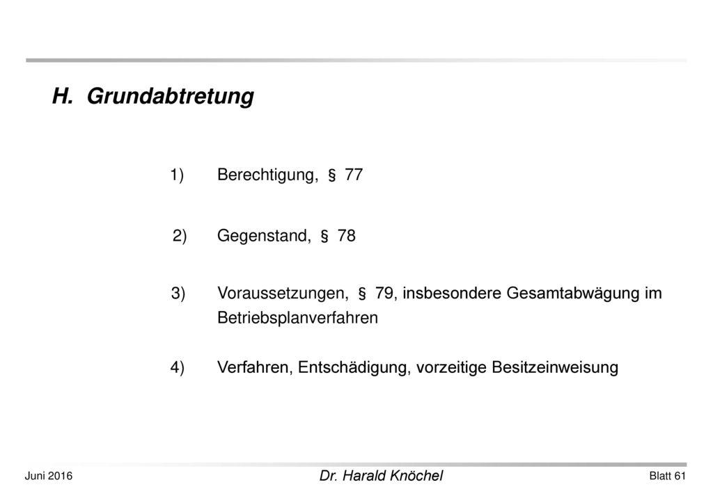 H. Grundabtretung 1) Berechtigung, § 77 2) Gegenstand, § 78