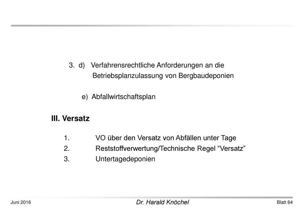 III. Versatz 3. d) Verfahrensrechtliche Anforderungen an die