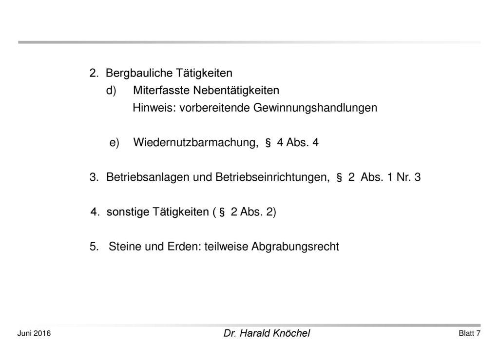2. Bergbauliche Tätigkeiten