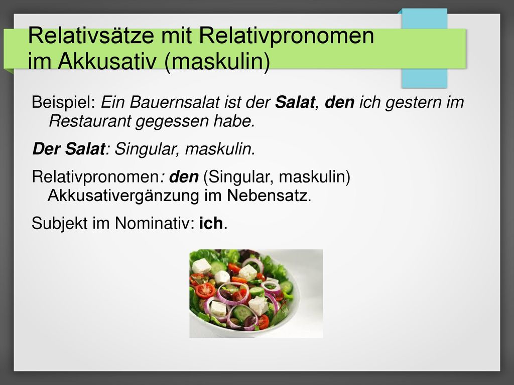 Relativsätze mit Relativpronomen im Akkusativ (maskulin)