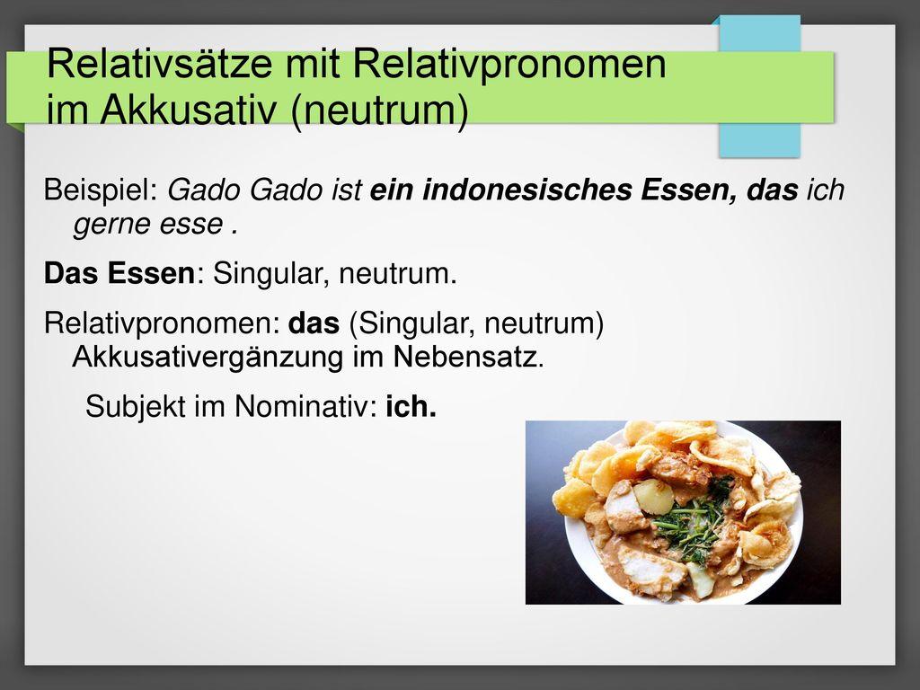 Relativsätze mit Relativpronomen im Akkusativ (neutrum)