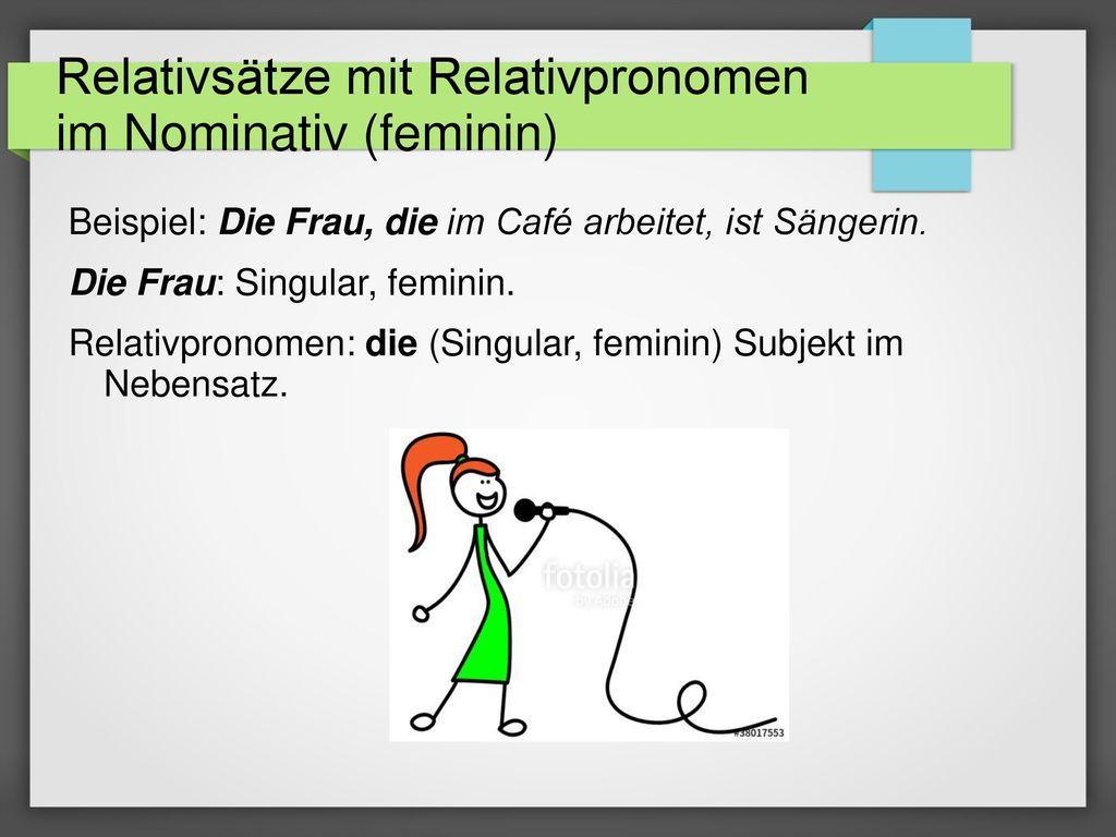 Relativsätze mit Relativpronomen im Nominativ (feminin)