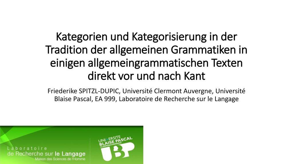Kategorien und Kategorisierung in der Tradition der allgemeinen Grammatiken in einigen allgemeingrammatischen Texten direkt vor und nach Kant