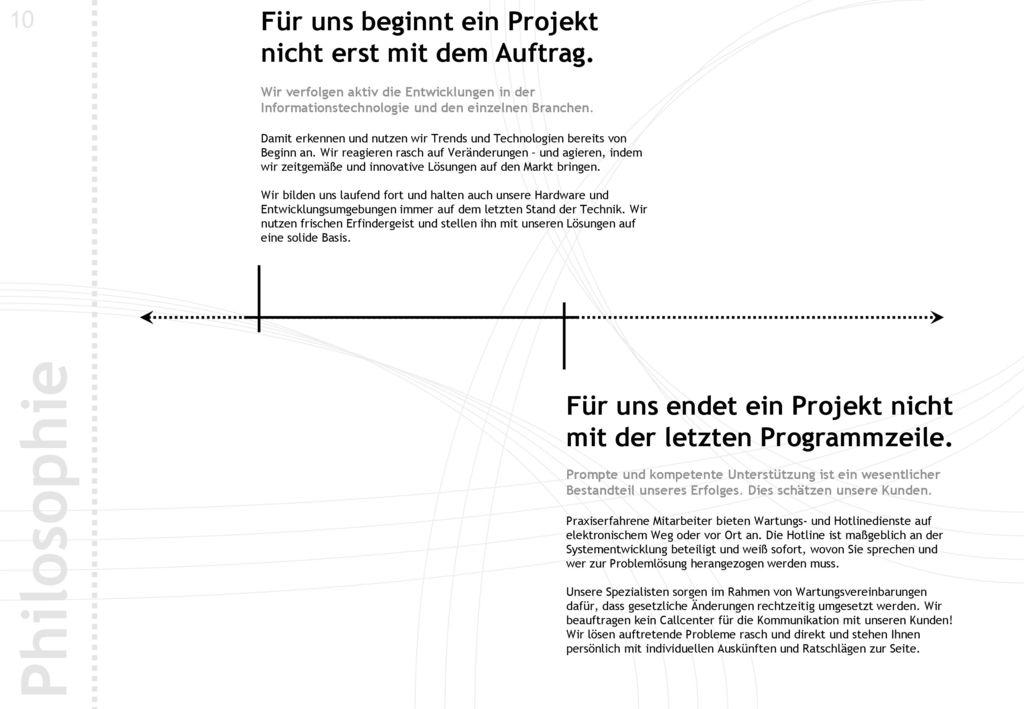 Philosophie Für uns beginnt ein Projekt nicht erst mit dem Auftrag.