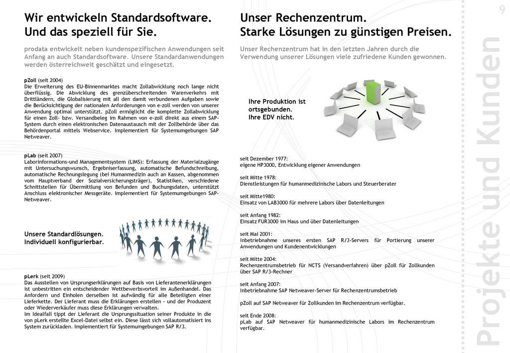 9 Wir entwickeln Standardsoftware. Und das speziell für Sie.