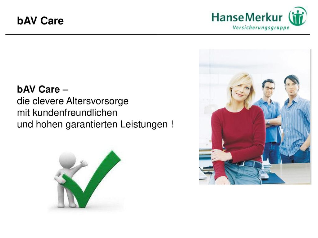 bAV Care bAV Care – die clevere Altersvorsorge mit kundenfreundlichen