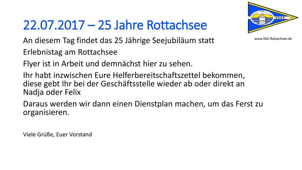 22.07.2017 – 25 Jahre Rottachsee An diesem Tag findet das 25 Jährige Seejubiläum statt. Erlebnistag am Rottachsee.
