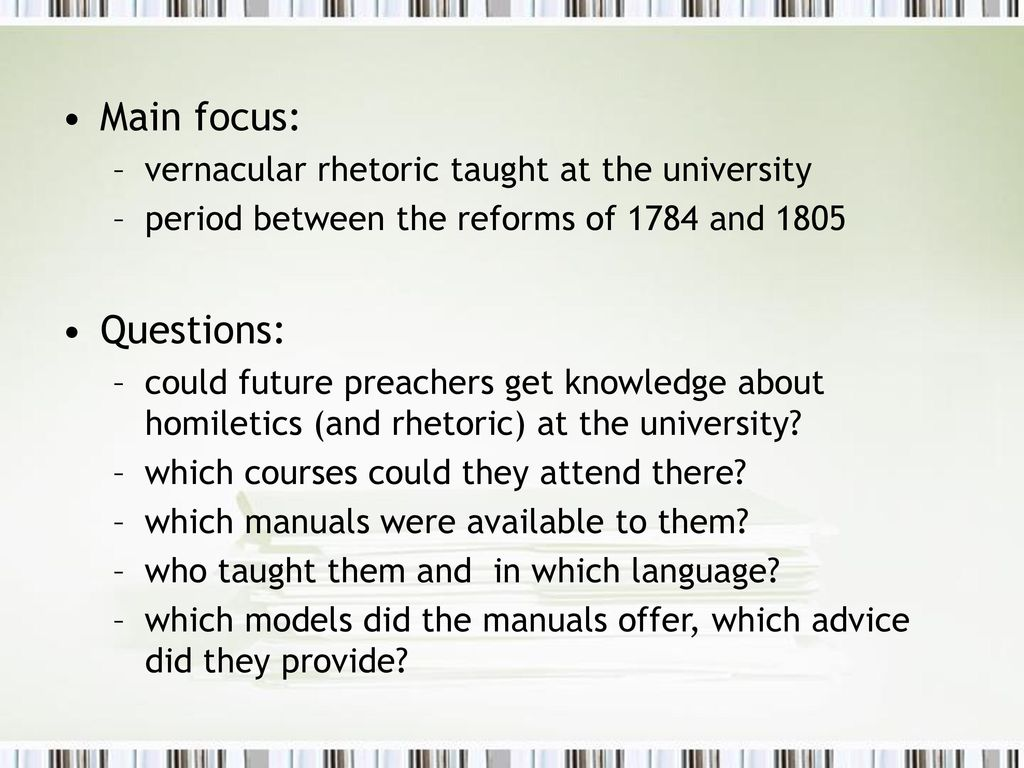 Main focus: Questions: vernacular rhetoric taught at the university