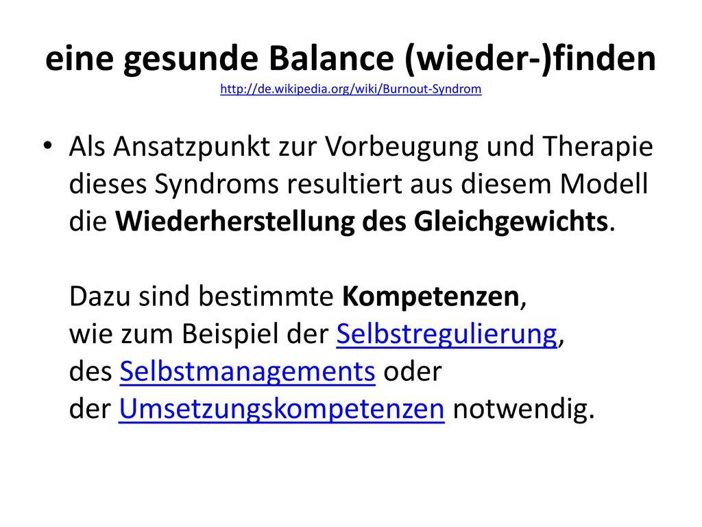 eine gesunde Balance (wieder-)finden http://de. wikipedia