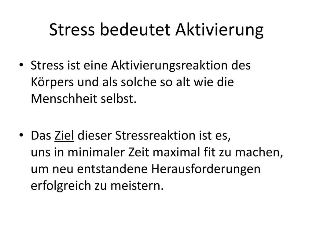 Stress bedeutet Aktivierung
