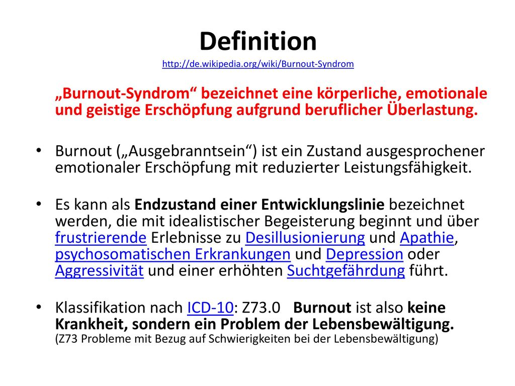 Definition http://de.wikipedia.org/wiki/Burnout-Syndrom