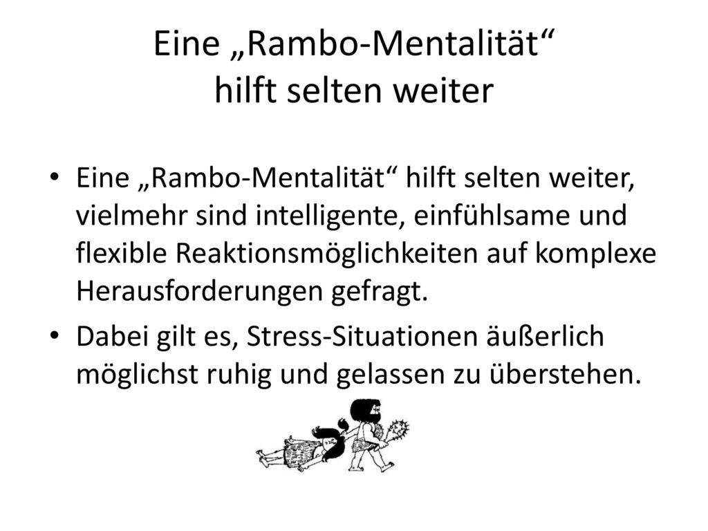 """Eine """"Rambo-Mentalität hilft selten weiter"""