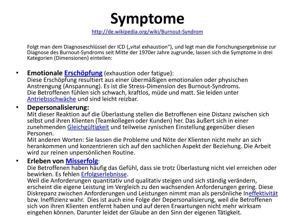 Symptome http://de.wikipedia.org/wiki/Burnout-Syndrom