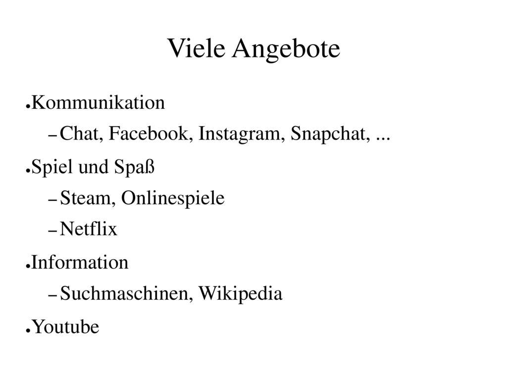 Viele Angebote Kommunikation Chat, Facebook, Instagram, Snapchat, ...