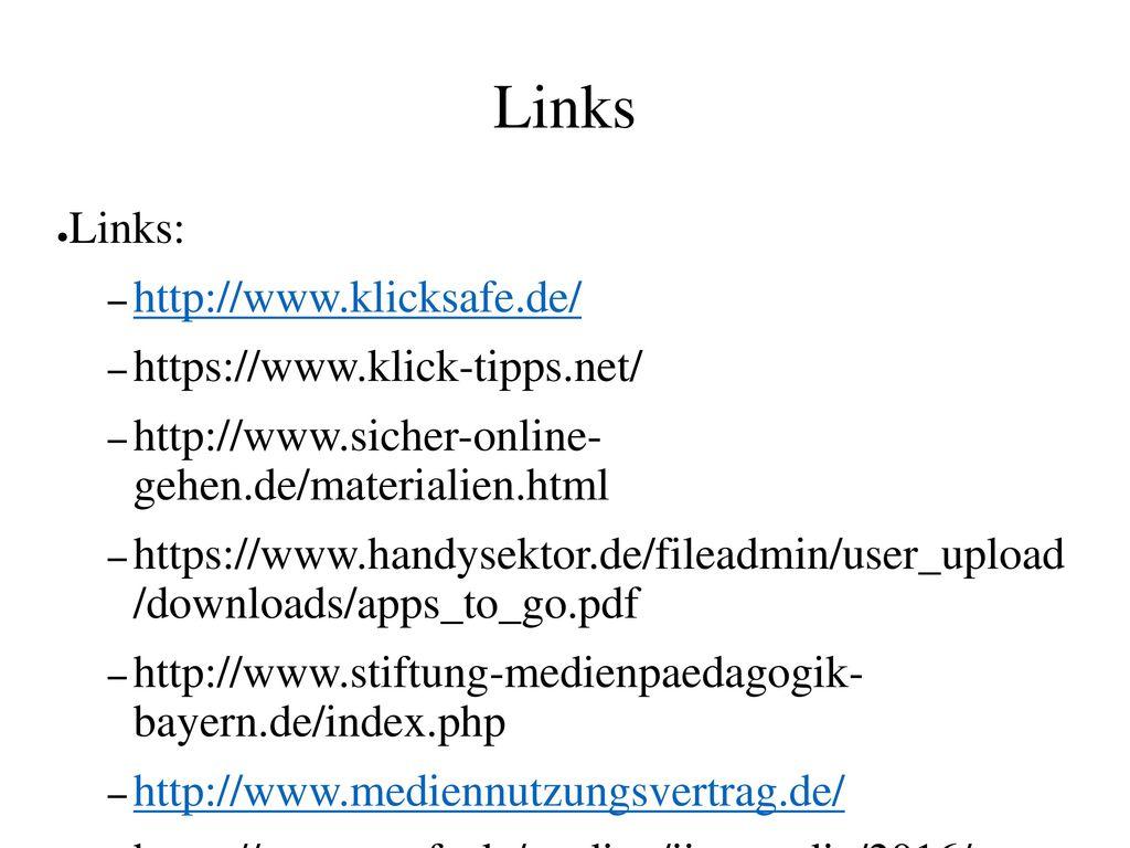 Links Links: http://www.klicksafe.de/ https://www.klick-tipps.net/