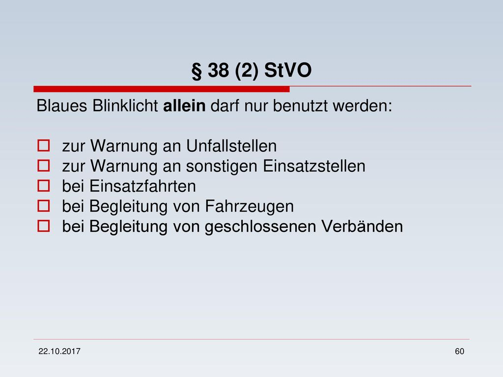 § 38 (2) StVO Blaues Blinklicht allein darf nur benutzt werden: