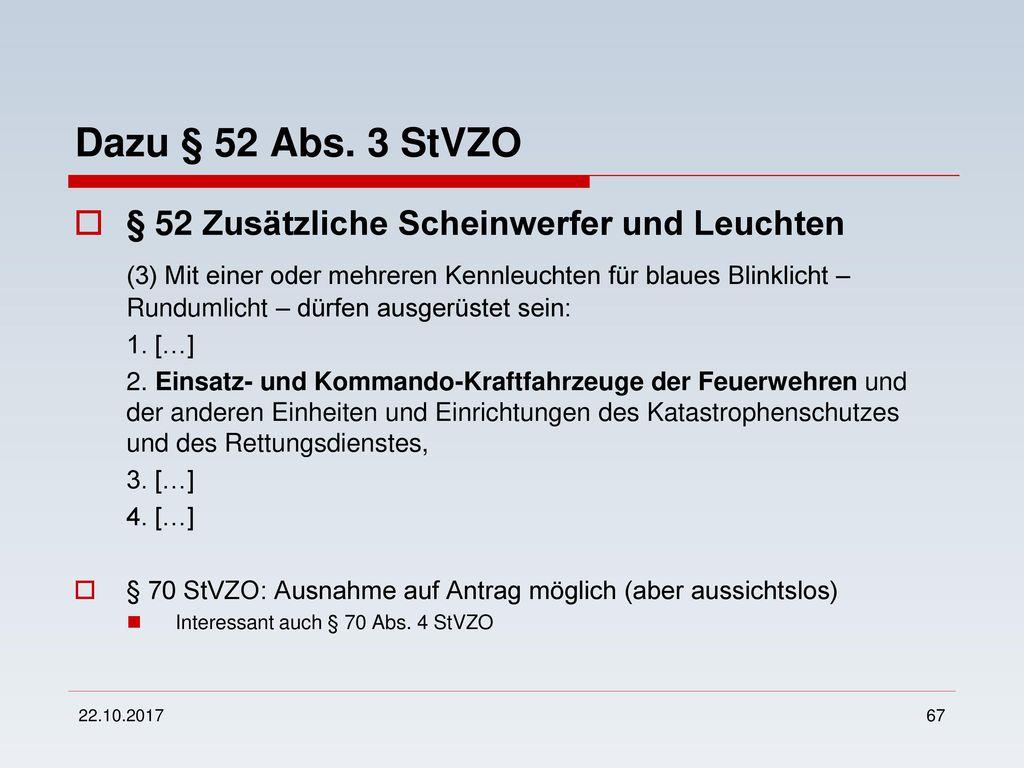Dazu § 52 Abs. 3 StVZO § 52 Zusätzliche Scheinwerfer und Leuchten