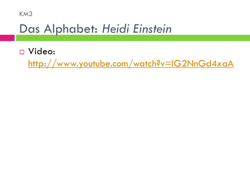 KM3 Das Alphabet: Heidi Einstein