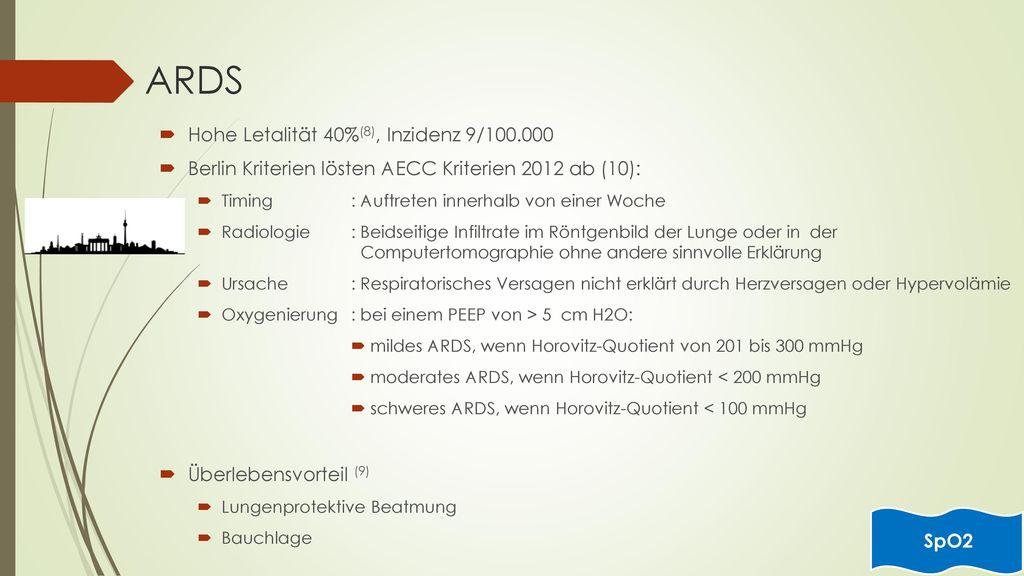 ARDS Hohe Letalität 40%(8), Inzidenz 9/100.000