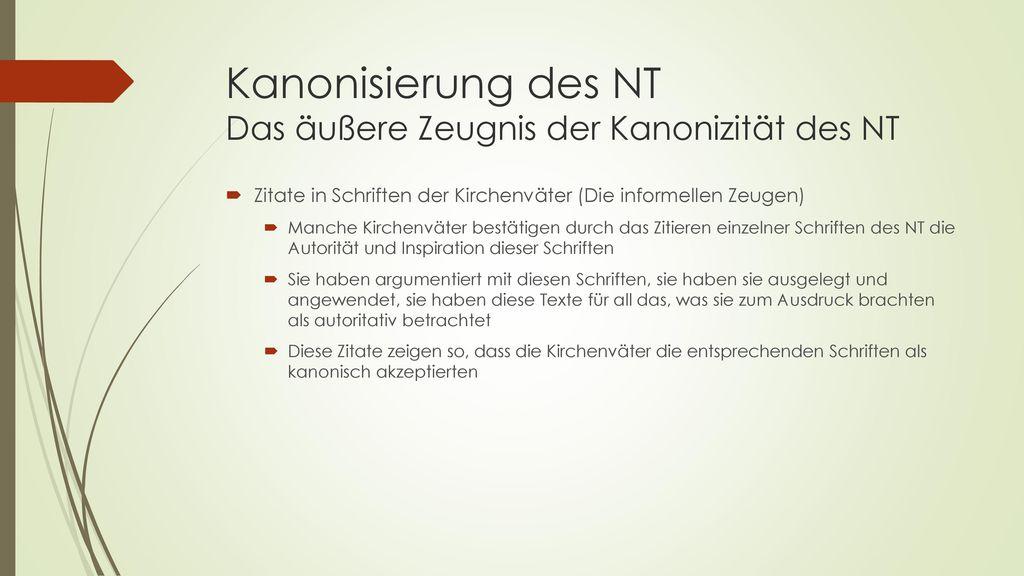 Kanonisierung des NT Das äußere Zeugnis der Kanonizität des NT