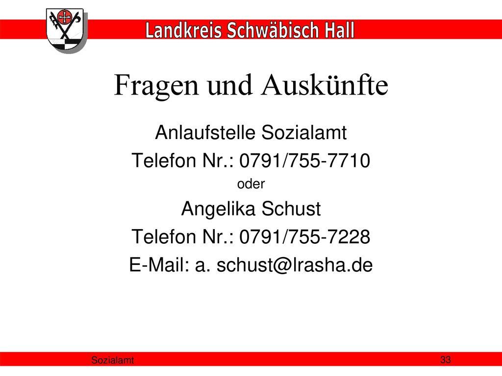 Fragen und Auskünfte Anlaufstelle Sozialamt Telefon Nr.: 0791/755-7710