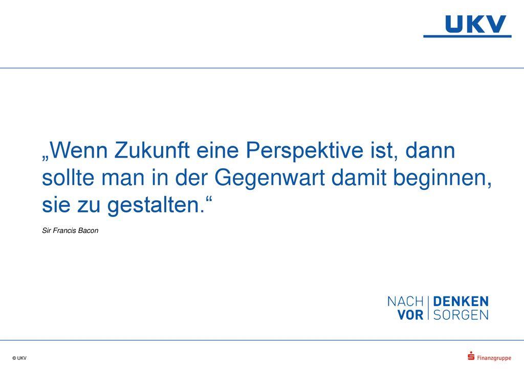 """""""Wenn Zukunft eine Perspektive ist, dann sollte man in der Gegenwart damit beginnen, sie zu gestalten."""