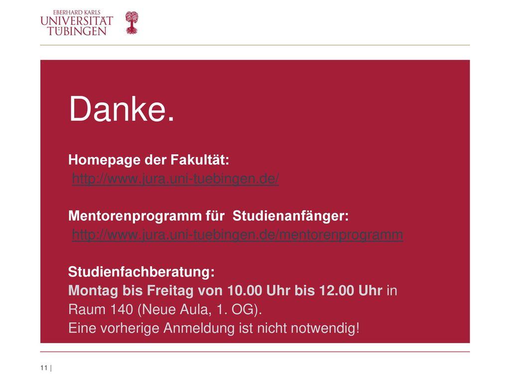 Danke. Homepage der Fakultät: http://www.jura.uni-tuebingen.de/