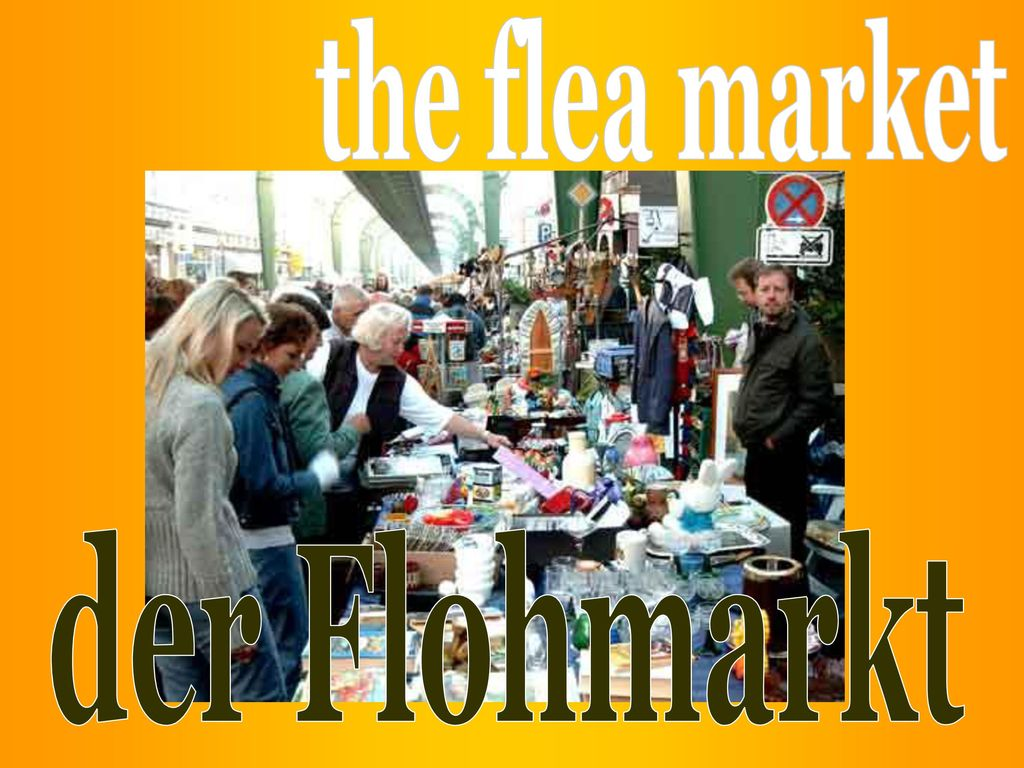 the flea market der Flohmarkt