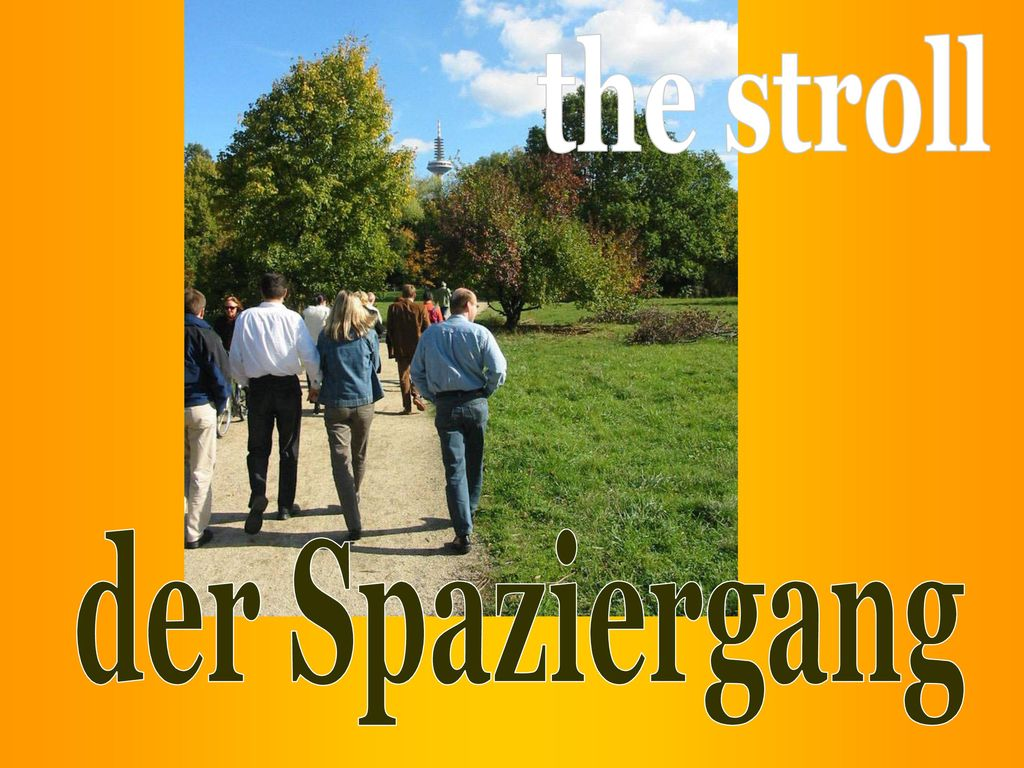 the stroll der Spaziergang