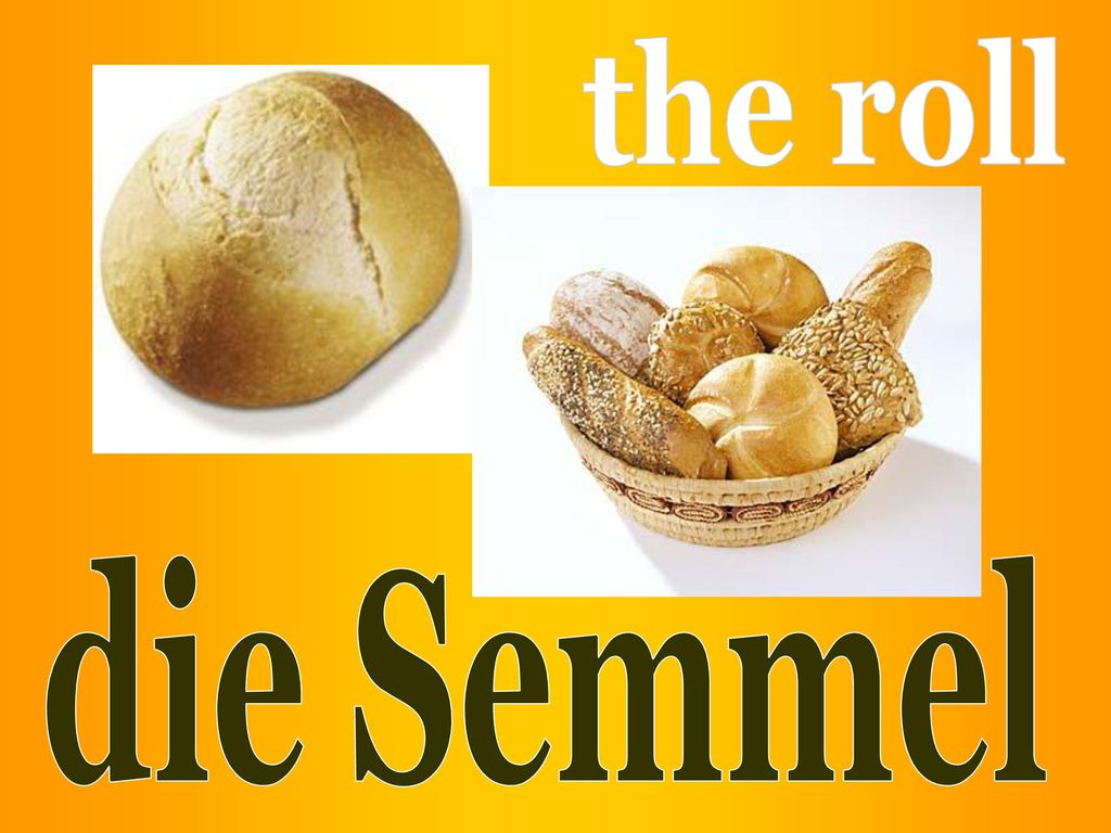 the roll die Semmel
