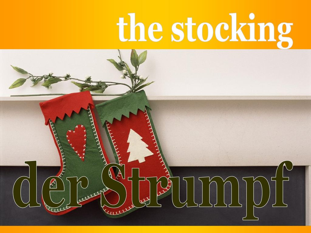 the stocking der Strumpf
