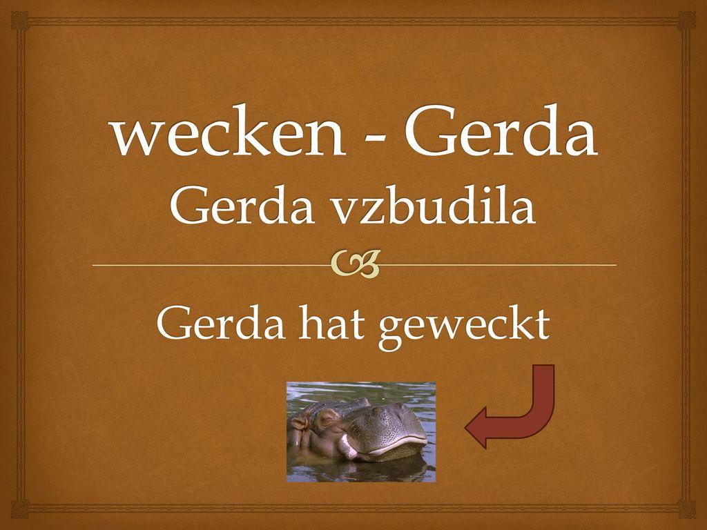 wecken - Gerda Gerda vzbudila