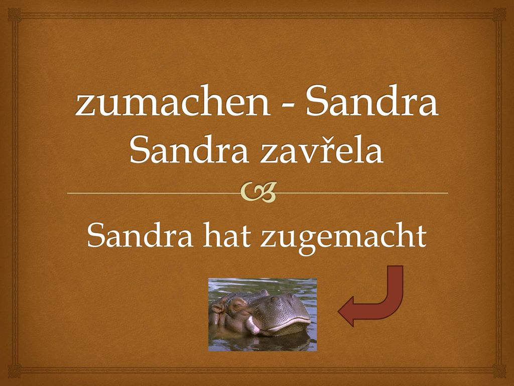 zumachen - Sandra Sandra zavřela