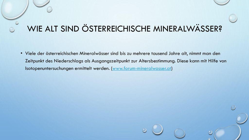 Wie alt sind österreichische Mineralwässer