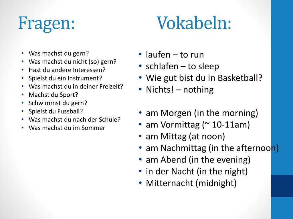 Fragen: Vokabeln: laufen – to run schlafen – to sleep