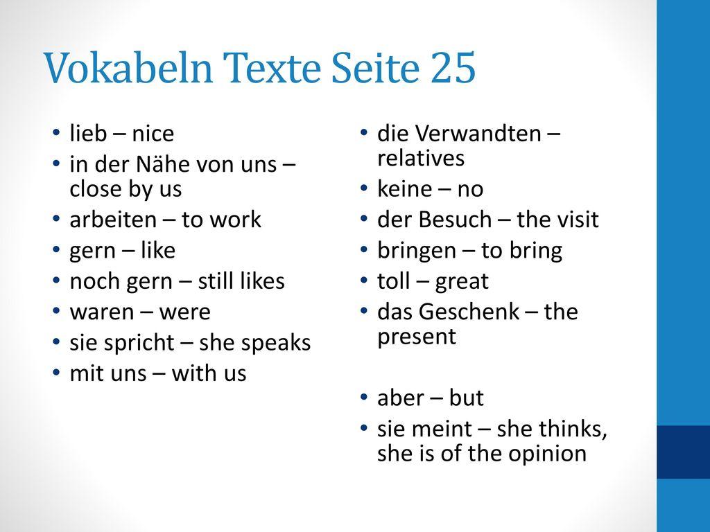 Vokabeln Texte Seite 25 lieb – nice in der Nähe von uns – close by us