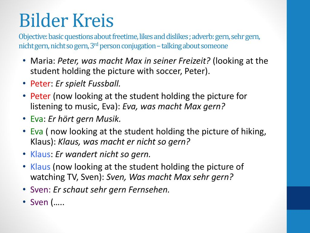 Bilder Kreis Objective: basic questions about freetime, likes and dislikes ; adverb: gern, sehr gern, nicht gern, nicht so gern, 3rd person conjugation – talking about someone