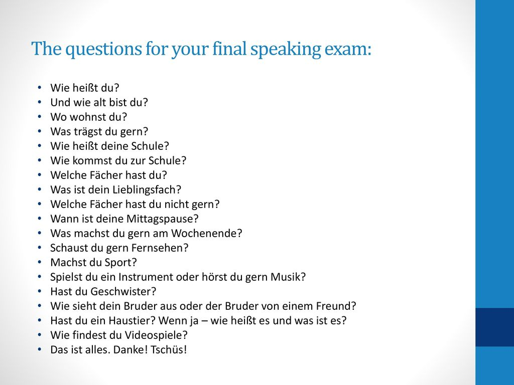 The questions for your final speaking exam: