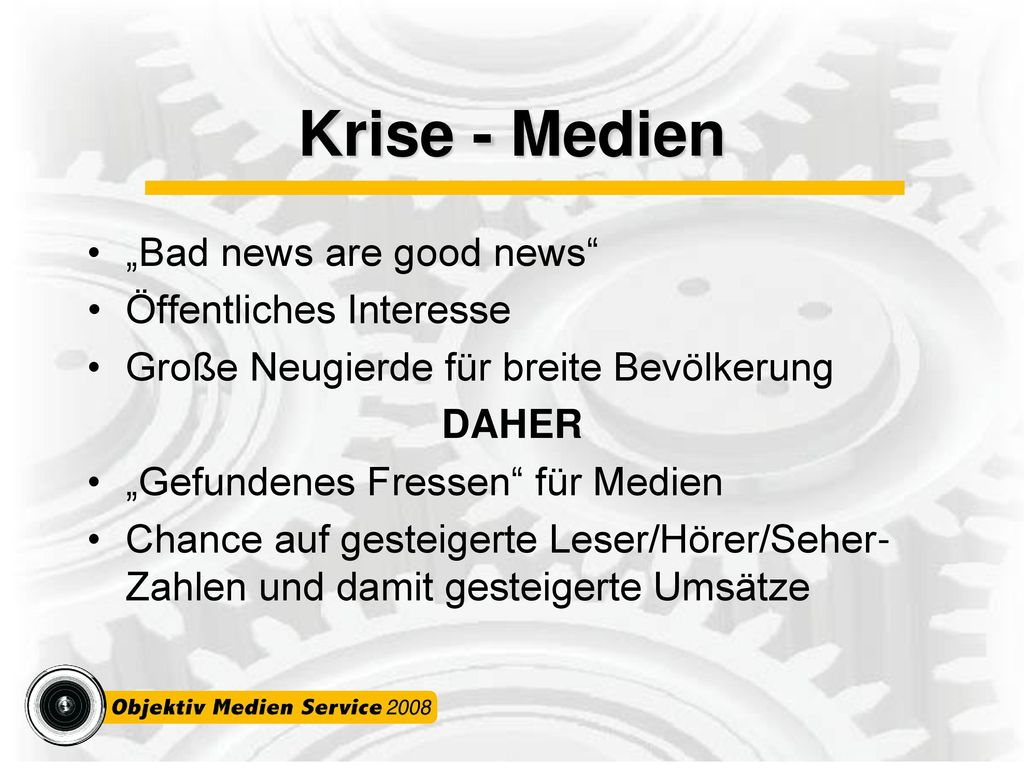 """Krise - Medien """"Bad news are good news Öffentliches Interesse"""