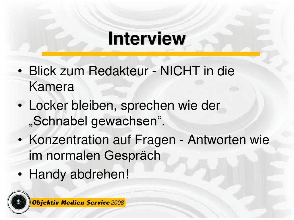 Interview Blick zum Redakteur - NICHT in die Kamera