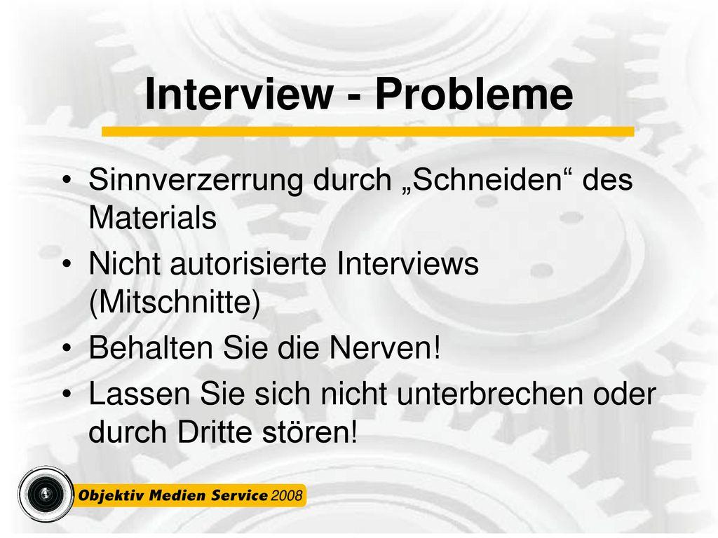 """Interview - Probleme Sinnverzerrung durch """"Schneiden des Materials"""