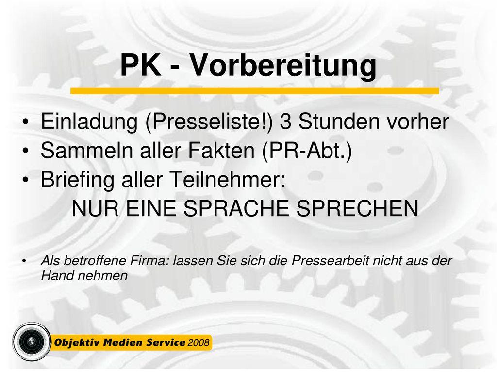 PK - Vorbereitung Einladung (Presseliste!) 3 Stunden vorher