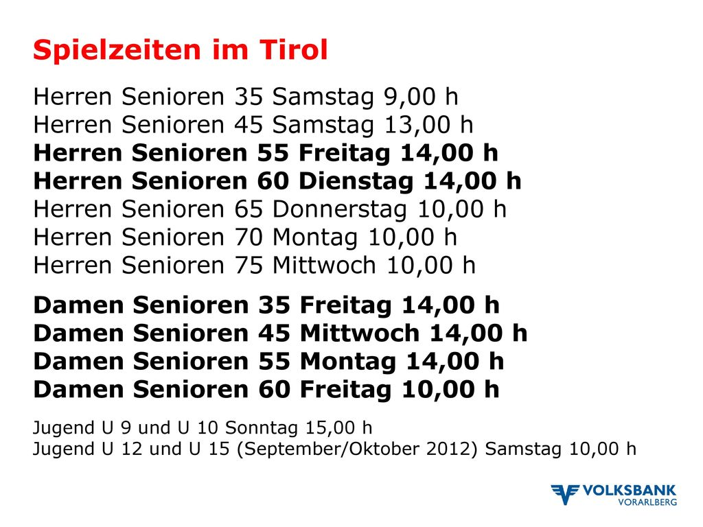 Spielzeiten im Tirol Herren Senioren 35 Samstag 9,00 h