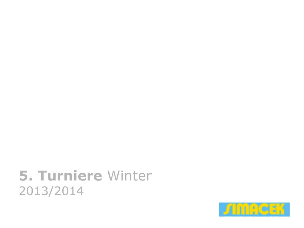 Gottfried 5. Turniere Winter 2013/2014