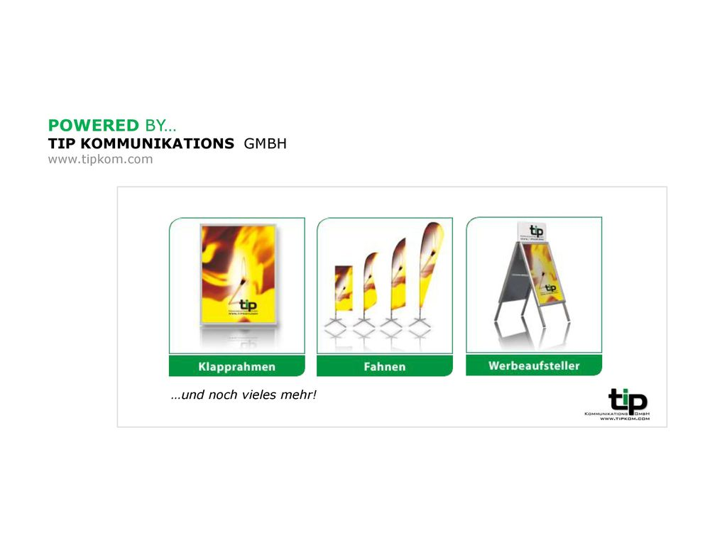 POWERED BY… TIP KOMMUNIKATIONS GMBH www.tipkom.com