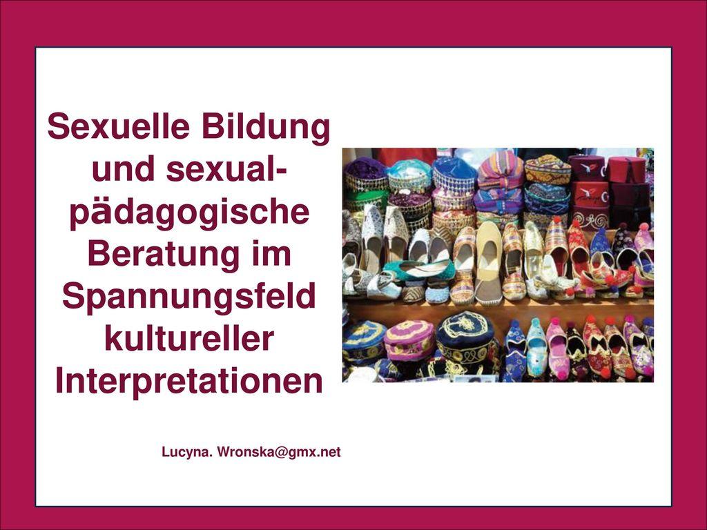 Sexuelle Bildung und sexual-pädagogische Beratung im Spannungsfeld kultureller Interpretationen