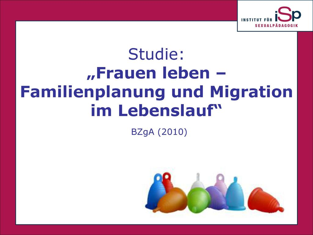 """""""Frauen leben – Familienplanung und Migration im Lebenslauf"""