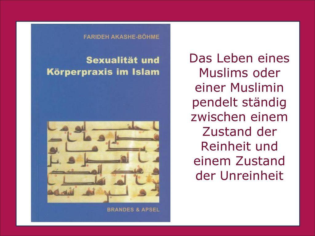 Das Leben eines Muslims oder einer Muslimin pendelt ständig zwischen einem Zustand der Reinheit und einem Zustand der Unreinheit