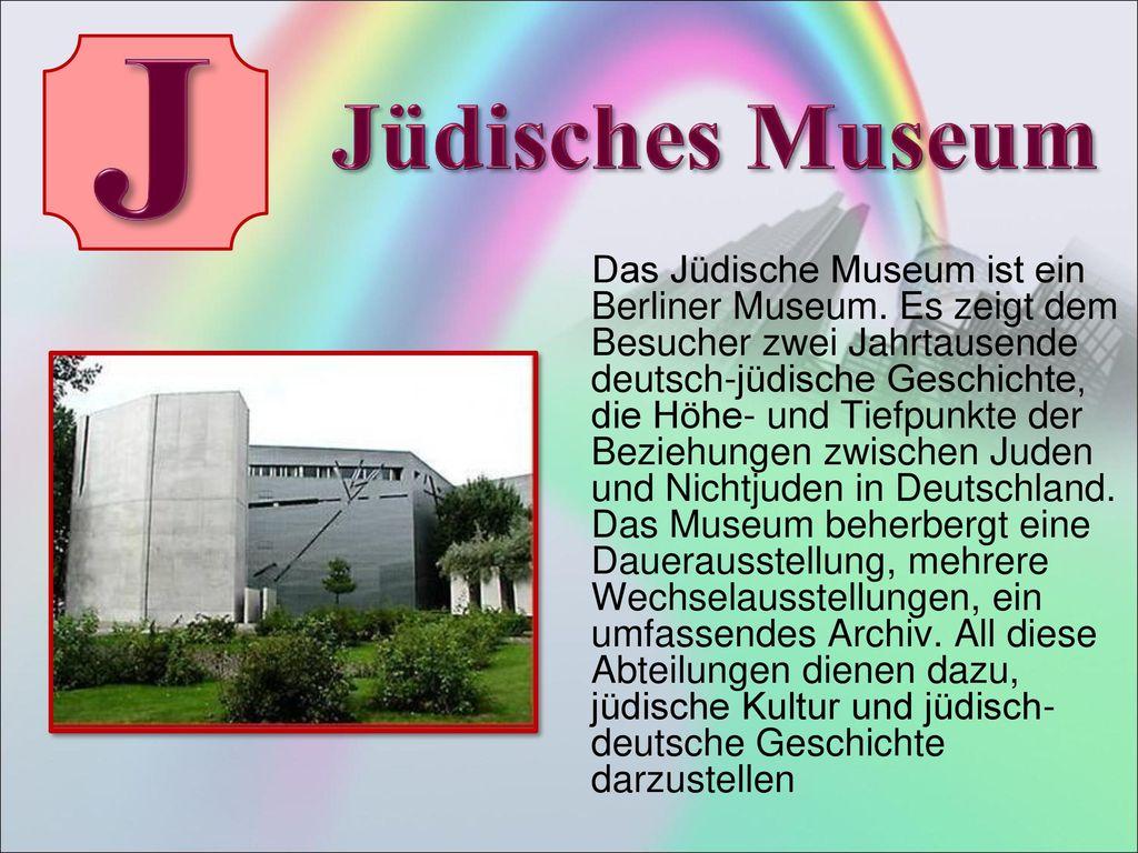 J Jüdisches Museum.